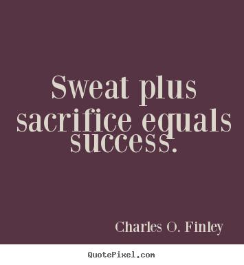 Success Quotes Sweat Plus Sacrifice Equals Success