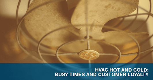 HVAC Hot and Cold: Busy Times and Customer Loyalty - Centratel