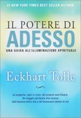 Il Potere di Adesso - Una Guida all'Illuminazione Spirituale - Libro