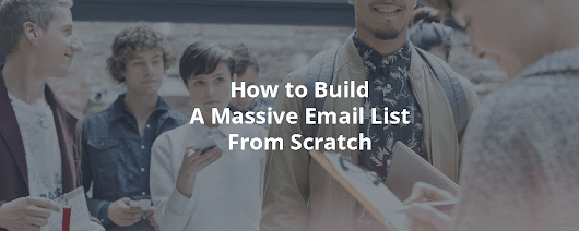 How to Build A Massive Email List From Scratch - Inbound Rocket