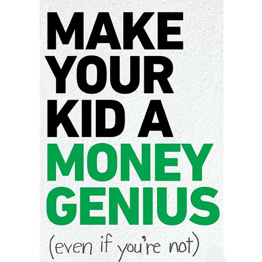 Make Your Kid a Money Genius (Even If You're Not) - Live Like You Are Rich