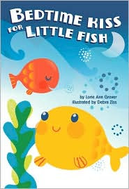 Bedtime Kiss For Little Fish by Lorie Ann Grover: Book Cover