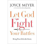 Let God Fight Your Battles: Being Peaceful in the Storm (US, Hardcover)