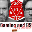 133 Dynamics of Game Cons - Gaming and BS RPG Podcast