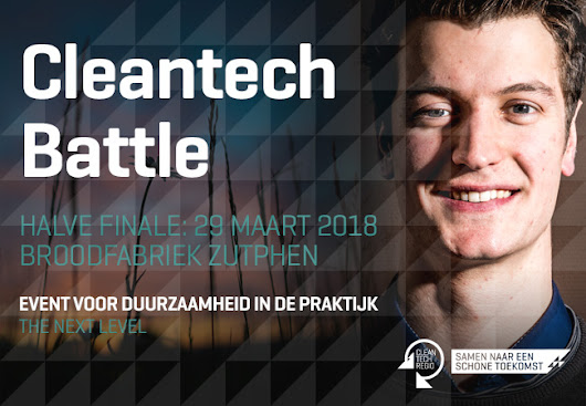Kom naar de halve finale van de Cleantech Battle 2018 - Cleantech Tomorrow