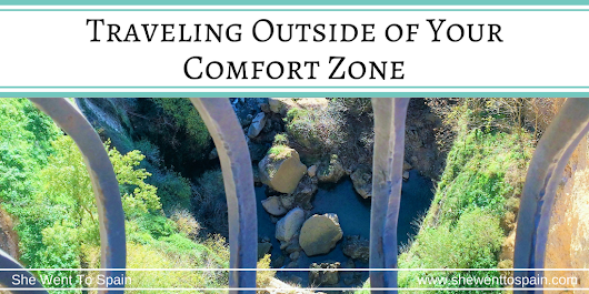 Traveling Out of Your Comfort Zone | She Went To Spain