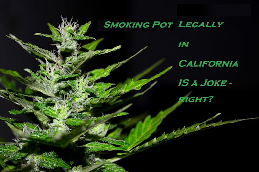 Smoking pot legally in California is a joke, right? | Pot Valet