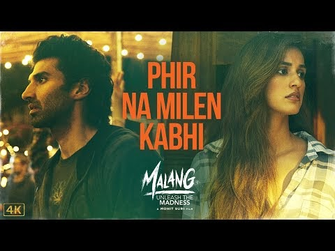 Phir Na Milen Kabhi Lyrics From Malang Movie Singer Ankit Tiwari
