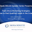 Trade Show Marketing Strategies: How to Find Qualified Leads in the...
