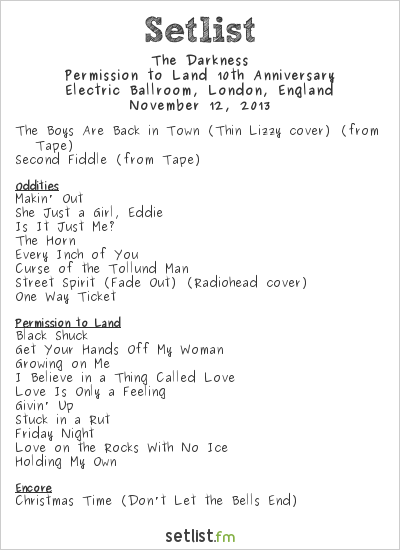 The Darkness Setlist Electric Ballroom, London, England 2013, Permission to Land 10th Anniversary
