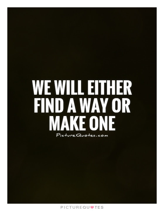 Find A Way Quotes Find A Way Sayings Find A Way Picture Quotes