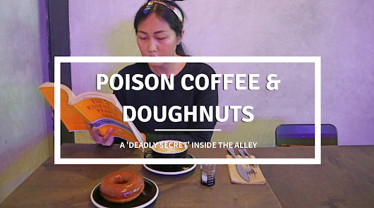 Poison Coffee & Doughnut - A 'deadly secret' inside The Alley – coffeehan