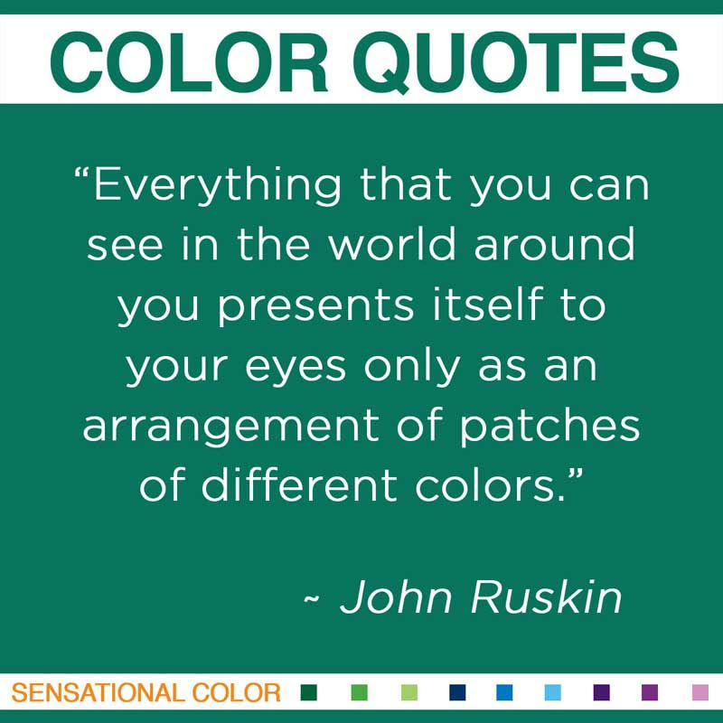 Quotes About Color By John Ruskin Sensational Color