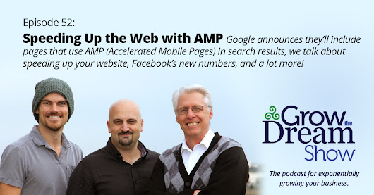#52 Speeding Up the Web with AMP - Grow The Dream Show
