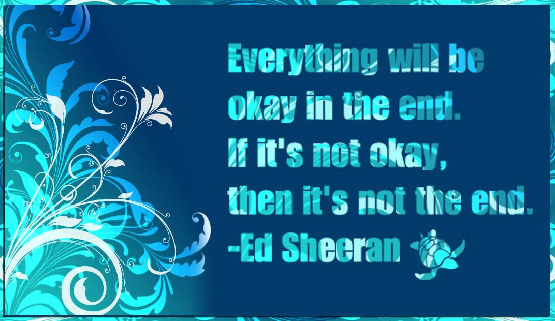 Ed Sheeran In The End Quote Waterfront Properties Blog