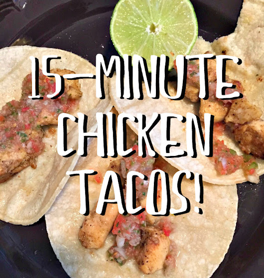 15-Minute Chicken Tacos