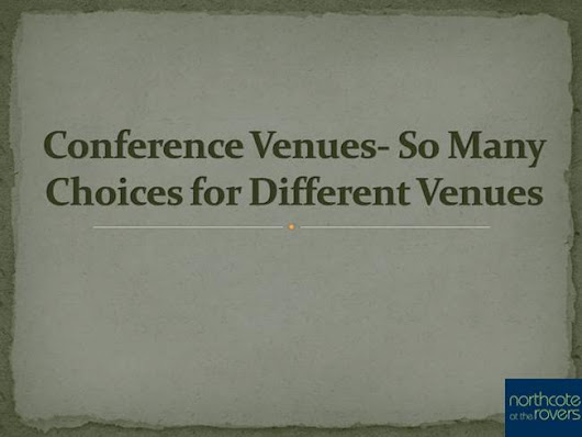 Conference Venues- So Many Choices for Different Venues