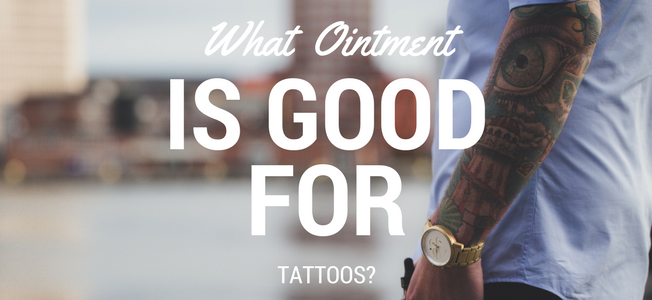 What Ointment Is Good For Tattoos Tattoo Healing Pro