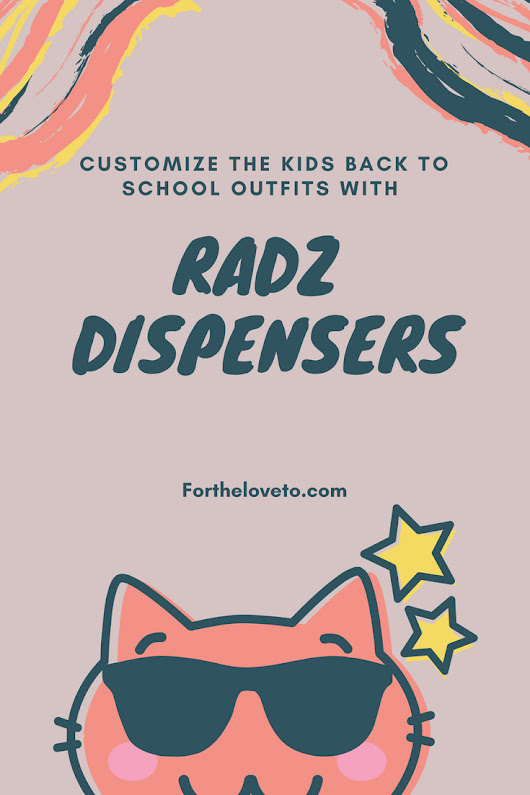 Customize The Kids Back To School Outfits With Radz - For The Love To