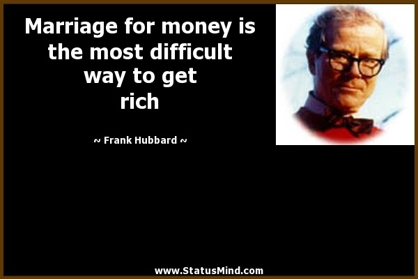 Marriage For Money Is The Most Difficult Way To Statusmindcom