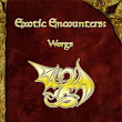 A Review of the Role Playing Game Supplement Exotic Encounters: Worgs