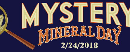 Mystery Mineral Day- February 24, 2018!
