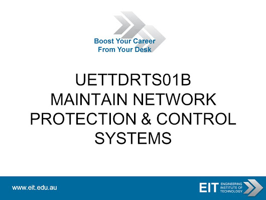 UETTDRTS01B MAINTAIN NETWORK PROTECTION & CONTROL SYSTEMS. -  ppt download