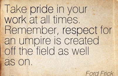 Best Work Quote By Ford Frick Take Pride In Your Work At All Times