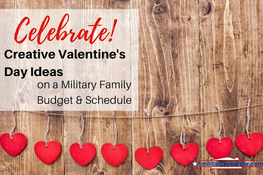 Celebrate! Creative Valentine's Day Ideas on a Military Family Budget & Schedule