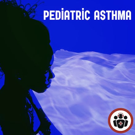Pediatric Asthma | EM Cases