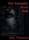 The Vampire from Hell: The Beginning (Part 1)
