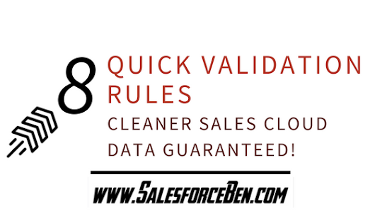 8 Quick Validation Rules - Cleaner Sales Cloud Data Guaranteed! - Salesforce Ben