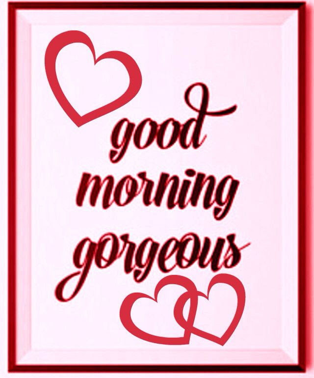 30 Good Morning Gorgeous Wishes