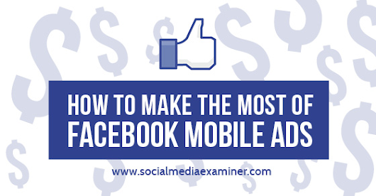 How to Make the Most of Facebook Mobile Ads