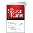 The Secret of Teams: What Great Teams Know and Do (BK Business): Mark Miller, Ken Blanchard: 9781609940935: Amazon.com: Books