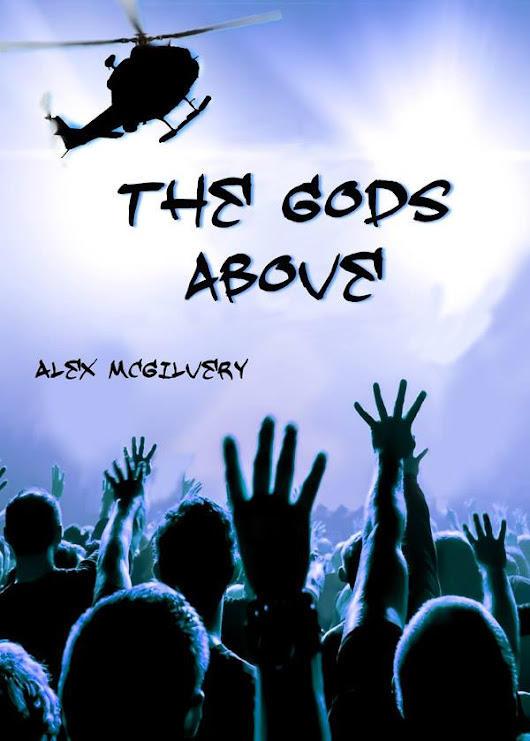 THE GODS ABOVE BY ALEX McGILVERY