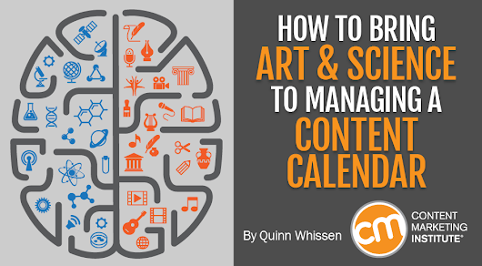 How To Bring Art and Science to Managing a Content Calendar