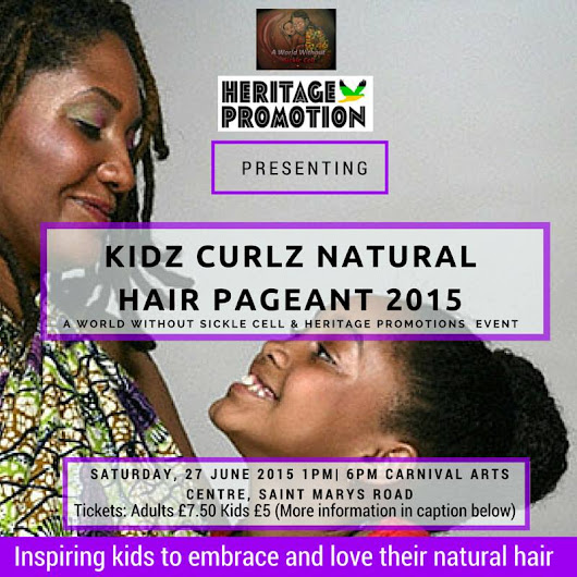 Upcoming Event:Kidz Curlz Natural Hair Pagent- Saturday June 27th @ UK Centre For Carnival Arts- Luton