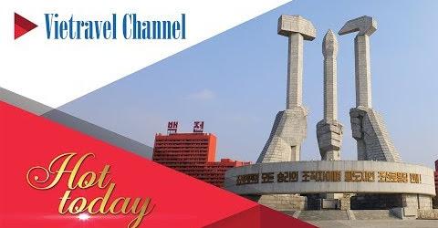 Du lịch Triều Tiên: Bất ngờ và đầy cảm xúc | Vietravel