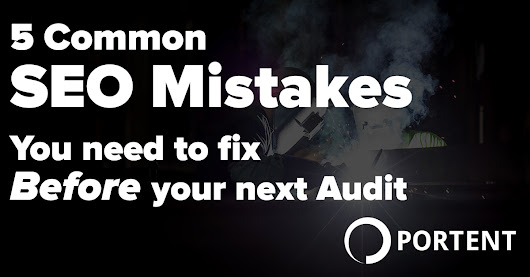 5 Common SEO Mistakes You Can Fix *Before* Your Next Audit