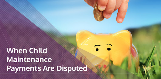 When child maintenance payments are disputed | Brookman Solicitors