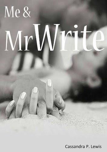Me & Mr Write (Mr Write Trilogy) by Cassandra P Lewis