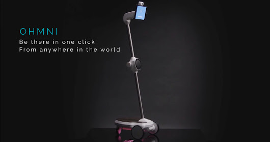 Ohmni: A robot to transform how you communicate