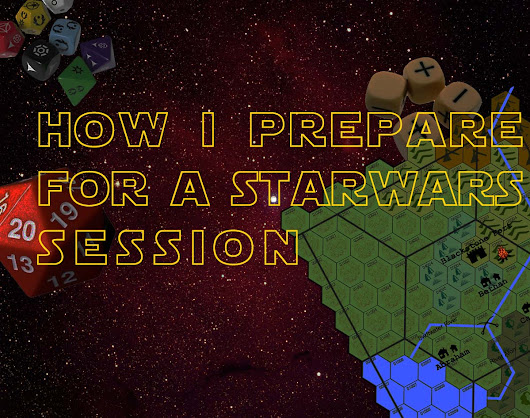 How I prepare for a Star Wars one-shot