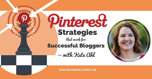 Pinterest Strategies That Work for Successful Bloggers