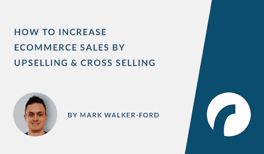 How to Use Upselling & Cross Selling - Infographic