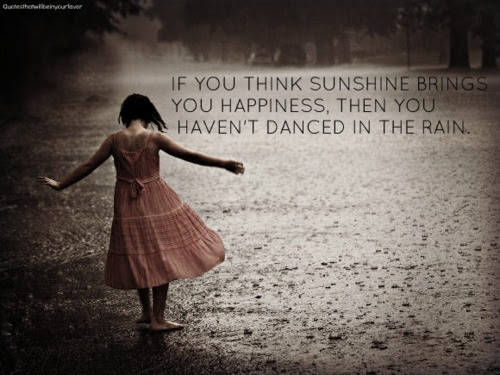 If You Think Sunshine Brings You Happinessthen You Havent Danced