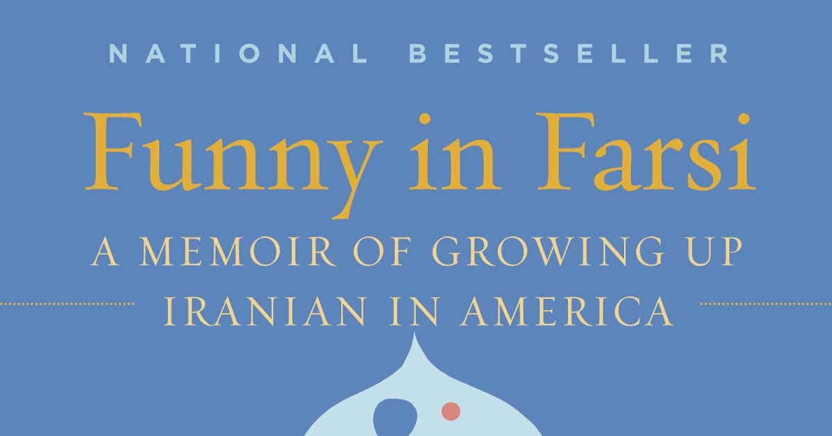 review of funny in farsi by Funny in farsi chronicles the american journey of dumas's wonderfully engaging family: her engineer father these are funny, sweet, and read full review.
