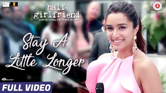 Stay a Little Longer Lyrics | Anushka Shahane | Half Girlfriend