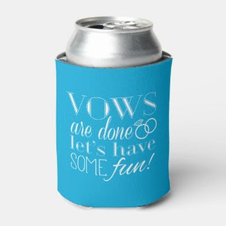 Vows Are Done So Let's Have Some Fun! | Wedding Can Cooler